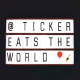 Ticker Eats The World