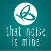 That Noise Is Mine