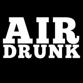 airdrunk