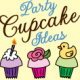 Party Cupcake Ideas