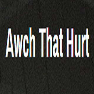 AWCH THAT HURT