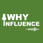 Profile picture of Why Influence