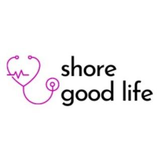 Shore Good Life