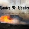 FasterNLouder