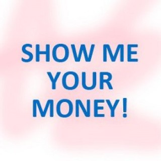 Show Me Your Money