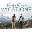 Spring Creek Vacations