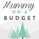 Mummy on a Budget