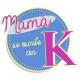 Mamá K de Mamá se escribe con K