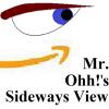 Mr. Ohh's Sideways View