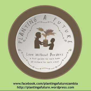 Planting A Future Zambia