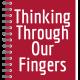 thinkingthroughourfingers