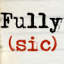 Fully (sic)