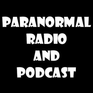 Paranormal Radio and Podcast