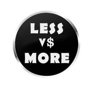 Less Vs More