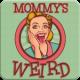 Kyla @ Mommy's Weird