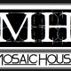 Mosaic House Co.