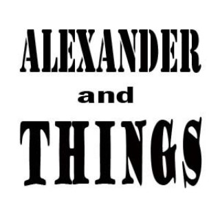 Alexander And Things