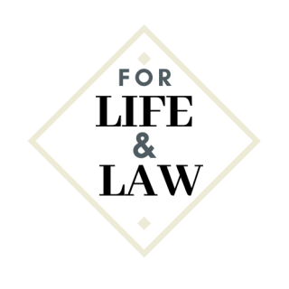 For Life and Law