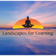 Landscapes for Learning