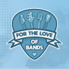 fortheloveofbands