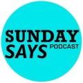 avatar for Sunday Says Podcast