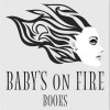 Baby's on Fire Books
