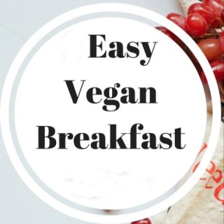 Easy Vegan Breakfasts