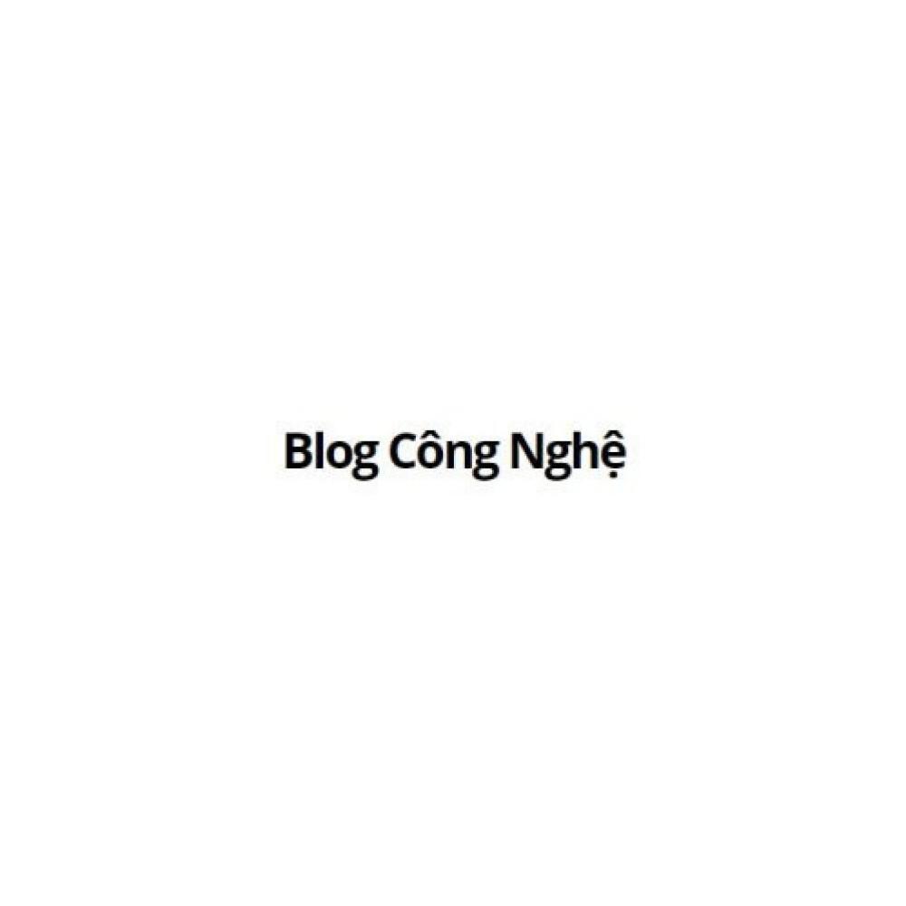 blogcongnghevn