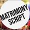 Matrimonial Script