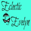 Eclectic Evelyn