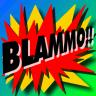 BLAMMO!!