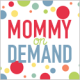 Mommy on Demand