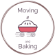 Moving and Baking