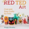 Maggy, Red Ted Art