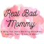 Real Bad Mommy