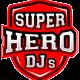 SUPER HERO DJS TEAM