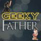 Geeky Father