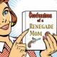 Renegade Mom 2