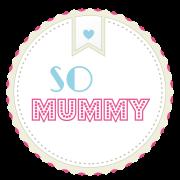 So Mummy