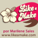 Mari do blog Like a Make