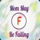 Mommaybefailing