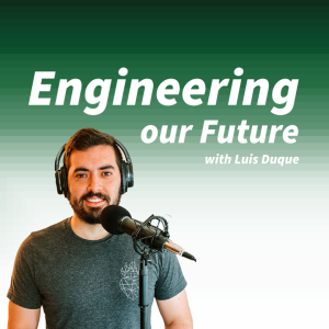 Engineering our Future Podcast