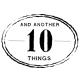 and another ten things