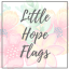 Little Hope Flags