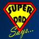 Super Dad Says