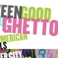 between good and ghetto Are you teaching or reading between good and ghetto in class if so, please share your experiences, questions or suggestions classroom exercises if you have.