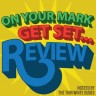 On Your Mark, Get Set... Review!